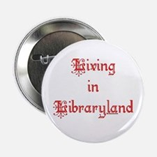 "Living in Libraryland 2.25"" Button (10 pack)"