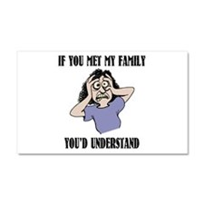 If You Met My Family Car Magnet 20 x 12