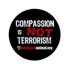 """COMPASSION IS NOT TERRORISM - 3.5"""" Button"""