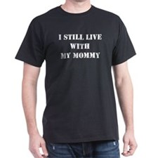 Live w/ My Mommy Black T-Shirt