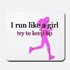 I Run Like a Girl Mousepad
