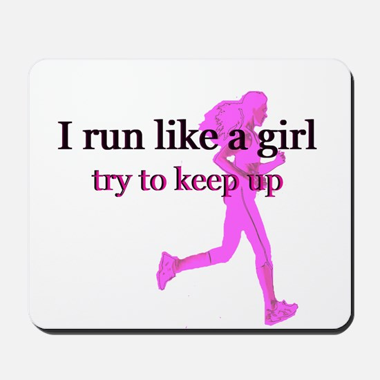 I Run Like a Girl Mousepad
