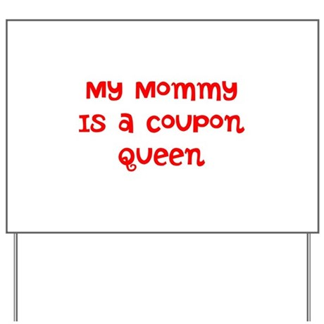 My Mommy is a coupon queen Yard Sign