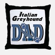 Italian Greyhound DAD Throw Pillow