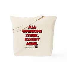 All Opinion's Stink Except Mi Tote Bag