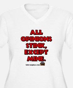 All Opinion's Stink Except Mi T-Shirt