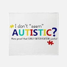 "Don't ""Seem"" Autistic? (Self) Throw Blanket"