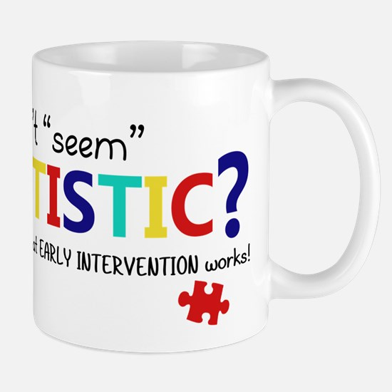 "Don't ""Seem"" Autistic? (Self) Mug"