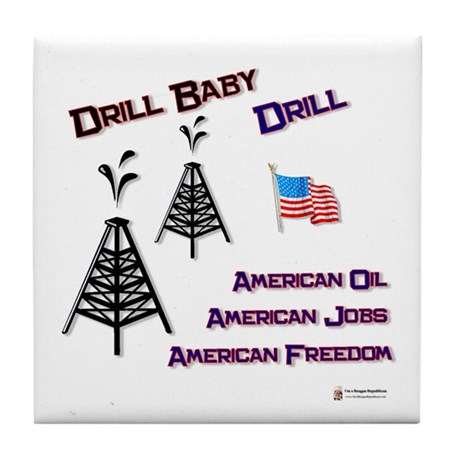 drill baby drill Tile Coaster