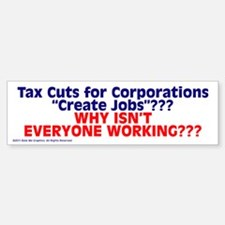 $4.99 Tax Cuts for Corporations BumperBumper Bumper Sticker