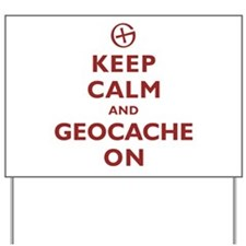 Keep Calm and Geocache On Yard Sign