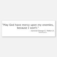 General Patton: God have mercy Bumper Bumper Bumper Sticker