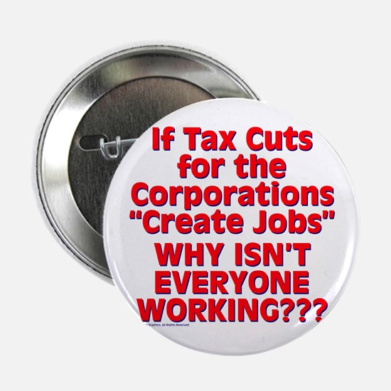 """$3.99 Tax Cuts for Corporation 2.25"""" Button"""
