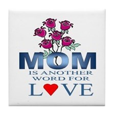 Mom is Another Word for Love Tile Coaster