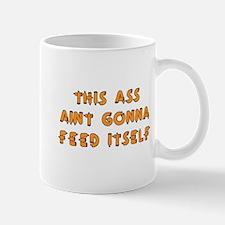 Feed My Ass Mug