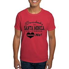 Somebody In Santa Monica Loves Me T-Shirt