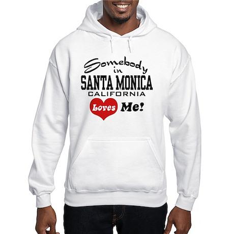 Somebody In Santa Monica Loves Me Hooded Sweatshir