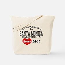 Somebody In Santa Monica Loves Me Tote Bag