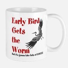 Early Bird Gets the Worm Mug