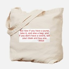 "Luke 22:36 ""Sell your cloak and buy a sword"" Tote"