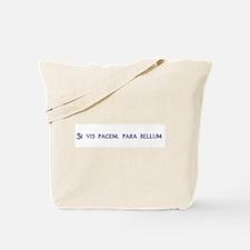 Si Vis Pacem, Para Bellum (latin) Tote Bag
