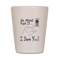 I Dare You! Shot Glass