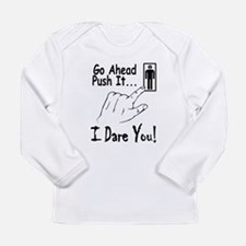 I Dare You! Long Sleeve Infant T-Shirt