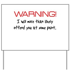 Warning Offend Yard Sign