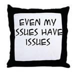 My Issues Throw Pillow