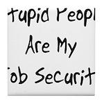 Job Security Tile Coaster