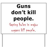Guns Organs Yard Sign