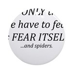 Fear Itself Ornament (Round)