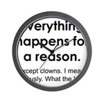 Everything Reason Wall Clock
