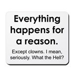 Everything Reason Mousepad