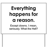 Everything Reason Yard Sign