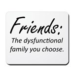 Friends Dysfunction Mousepad