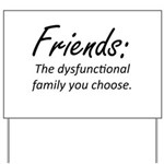 Friends Dysfunction Yard Sign