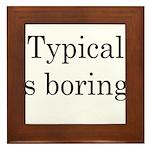 Typical Boring Framed Tile