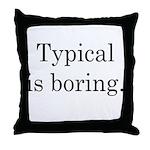 Typical Boring Throw Pillow