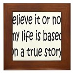 True Story Framed Tile