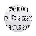 True Story Ornament (Round)