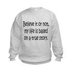 True Story Kids Sweatshirt