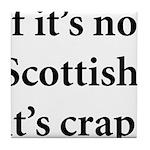 Scottish Crap Tile Coaster