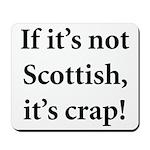 Scottish Crap Mousepad