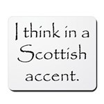 Scottish Accent Mousepad