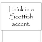 Scottish Accent Yard Sign