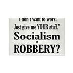 Socialism Robbery Rectangle Magnet