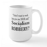 Socialism Robbery Large Mug