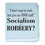 Socialism Robbery baby blanket