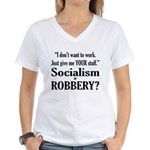 Socialism Robbery Women's V-Neck T-Shirt